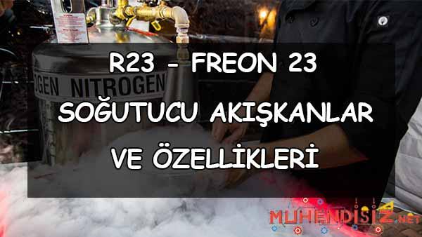 R23 (Freon 23) Özellikleri
