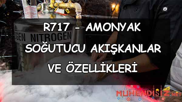 R717 (Freon 717 - Amonyak) Özellikleri