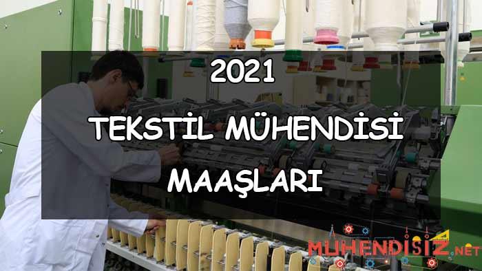 2021 Tekstil Mühendisi Maaşları