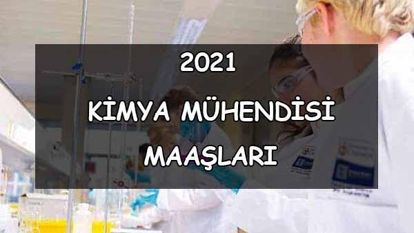 Kimya Mühendisi Maaşları Nedir? (2021)
