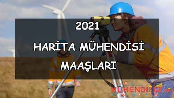 2021 Harita Mühendisi Maaşları