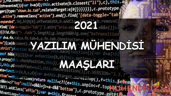 2021 Yazılım Mühendisi Maaşları